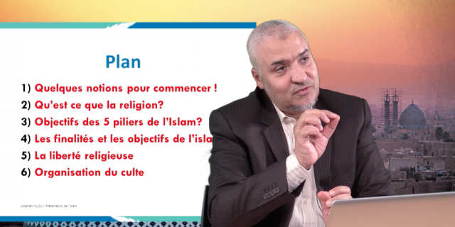 Présentation de l'Islam. Philosophie et finalités – 004 Intro plan